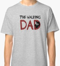 The Walking Dad / The Walking Dead Classic T-Shirt