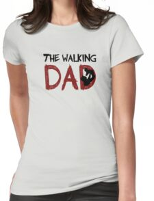 The Walking Dad / The Walking Dead Womens Fitted T-Shirt