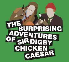 The surprising adventures of Sir Digby Chicken Caesar