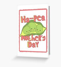 Ha-PEA Mothers Day! Greeting Card