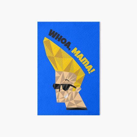 Johnny Bravo - Whoa Mama Art Board Print
