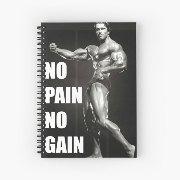 """NO PAIN NO GAIN"" - Arnold Schwarzenegger Spiral Notebook"