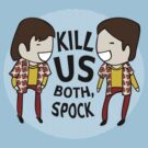 Kill Us Both, Spock! by Lindsay Rabiega