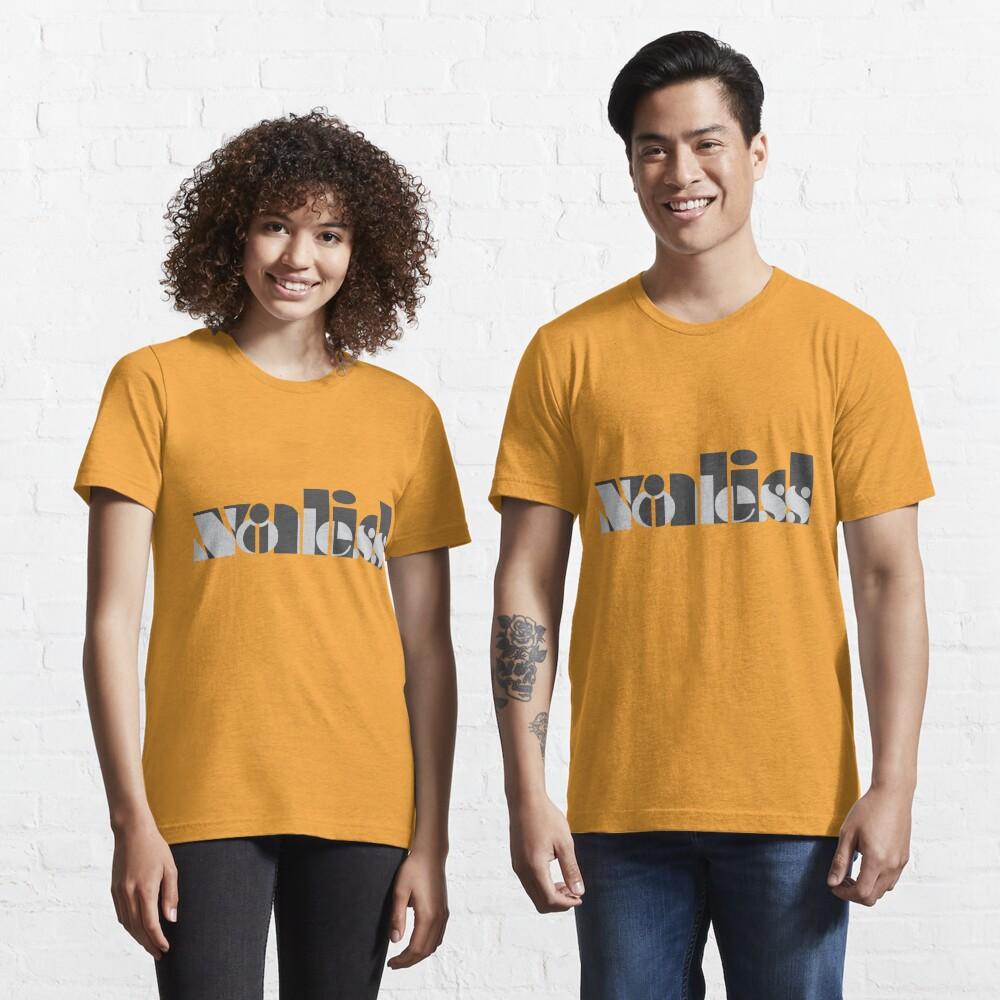 No less valid. Essential T-Shirt