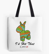 I'd Hit That (Catch-22) Tote Bag