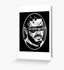 God Save The Boss Greeting Card