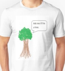Ask me if im a tree T-Shirt