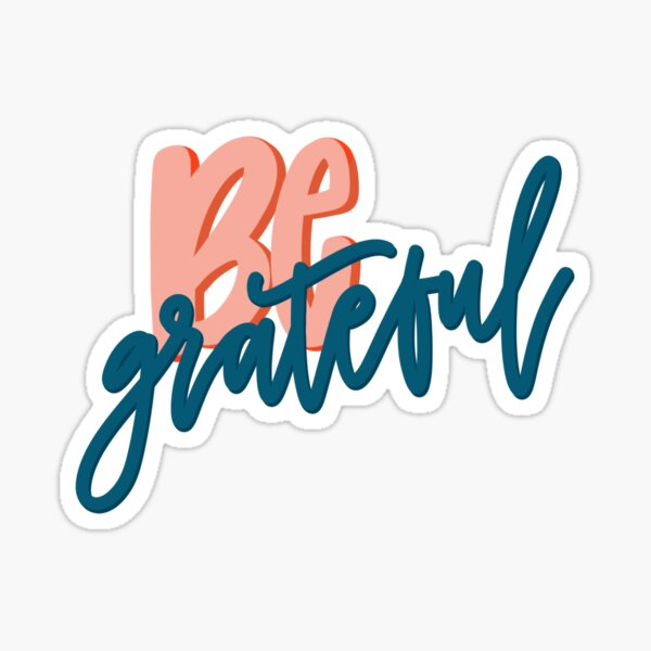 Be Grateful Sticker