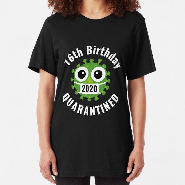 16th Birthday Quarantined 2020 Slim Fit T-Shirt