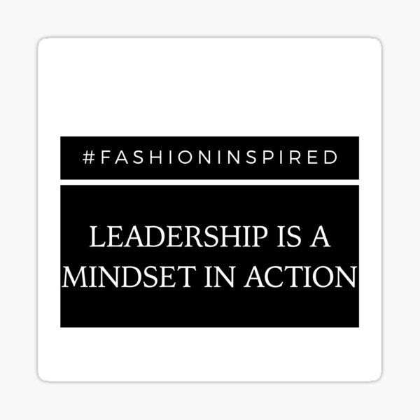 Leadership Is A Mindset In Action Sticker