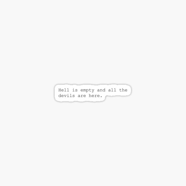 hell is empty quote Sticker