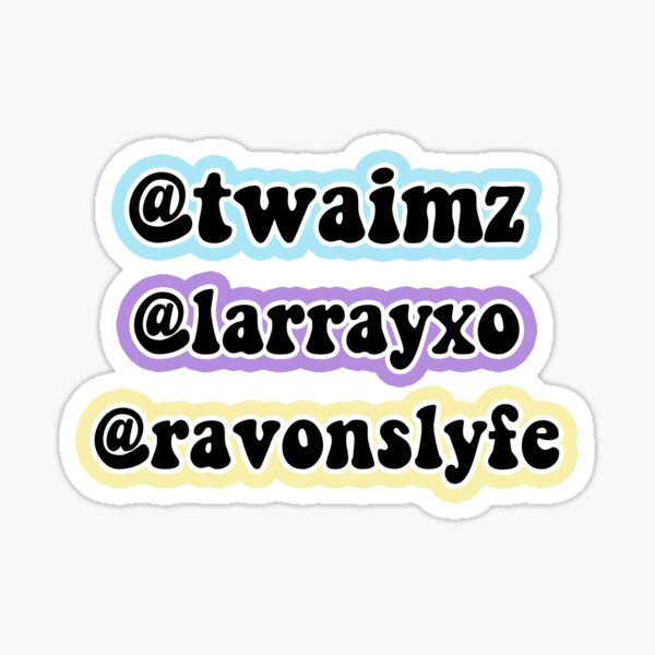 Twaim, Larray, & Ravon Sticker