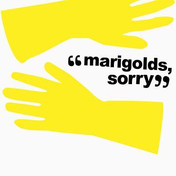 """""""Marigolds, sorry."""" by meadythebrave"""