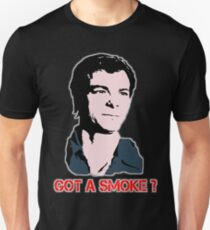 Got A Smoke? T-Shirt