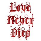 Love Never Dies by SlushyCheese