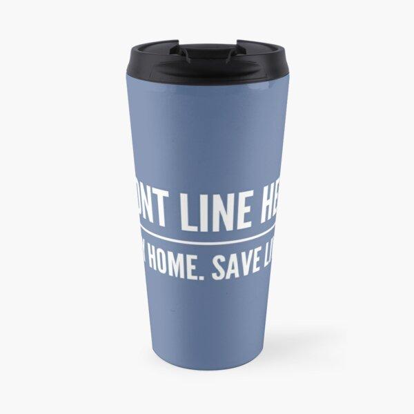 Front Line Hero Shirt Travel Mug