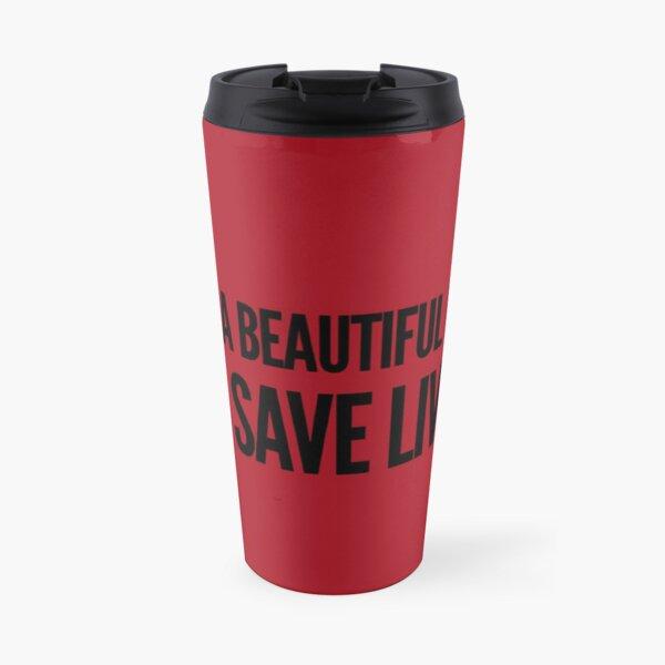 It's a beautiful day to save lives shirt Travel Mug