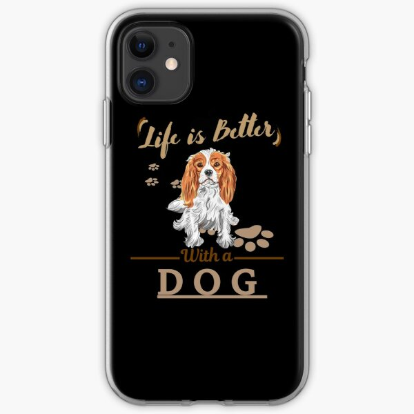 Life Is Better With A Dog Cavalier King Charles Spaniel iPhone Soft Case