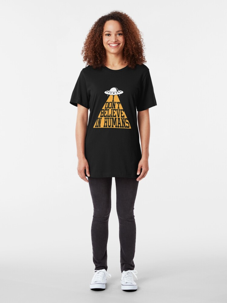 Alternate view of I Don't Believe In Humans - Funny Space Aliens Slim Fit T-Shirt