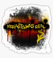 Moriarty was real (fire) Sticker