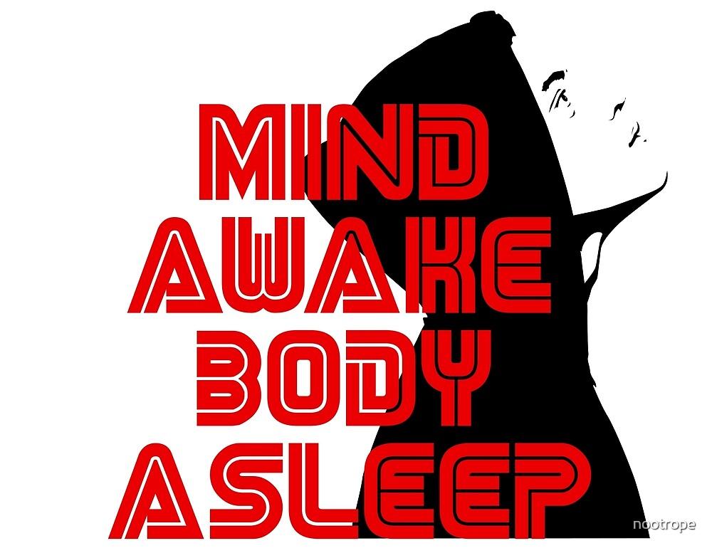 Mr. Robot - Mind Awake Body Asleep by nootrope