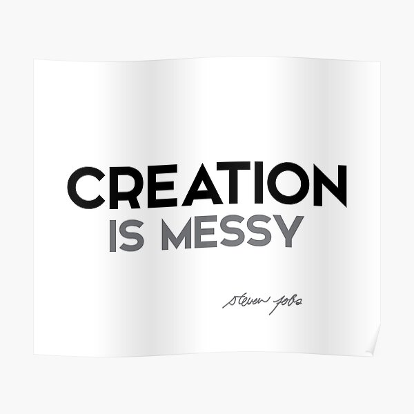 steve jobs - creation is messy Poster