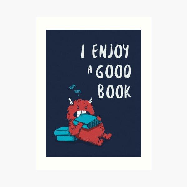 I Enjoy a Good Book Art Print