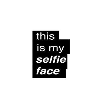 Selfie Face by Mariapuraranoai