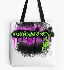 Moriarty was real (madness) Tote Bag