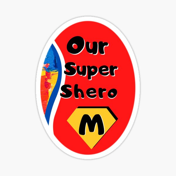 Mom, Our Super Shero! Sticker