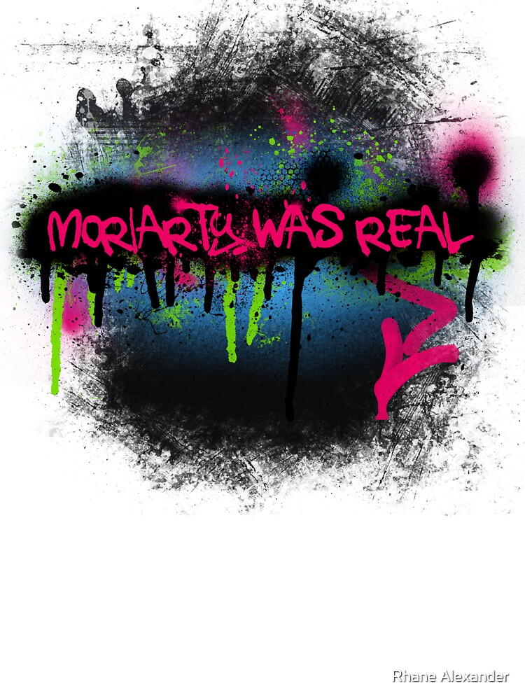 Moriarty was real (rave) by rhaneysaurus