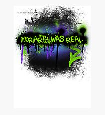 Moriarty was real (mania) Photographic Print