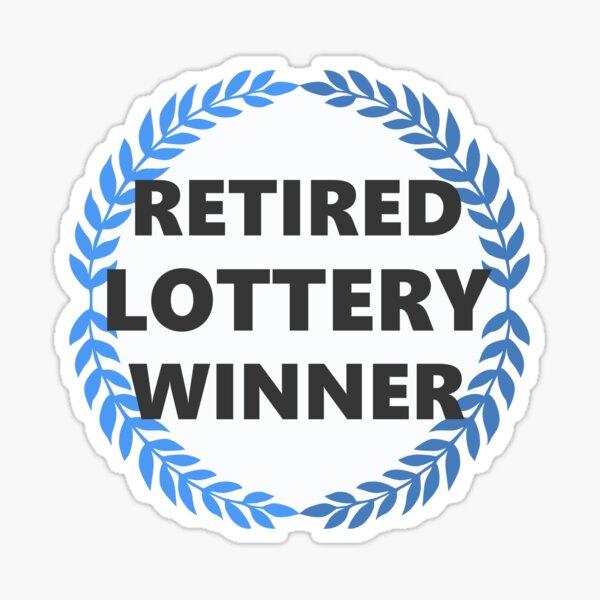 Retired Lottery Winner Sticker