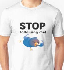 STOP FOLLOWING ME !  Unisex T-Shirt