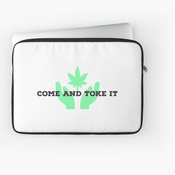 Come And Toke It  Laptop Sleeve