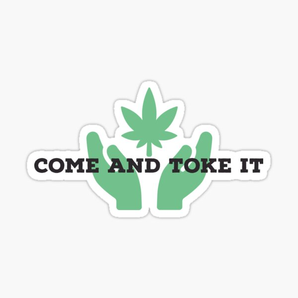 Come And Toke It  Sticker
