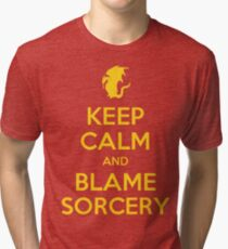 Keep Calm And Blame Sorcery Tri-blend T-Shirt