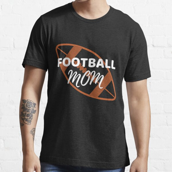 Football MOM Gift Mothers Essential T-Shirt