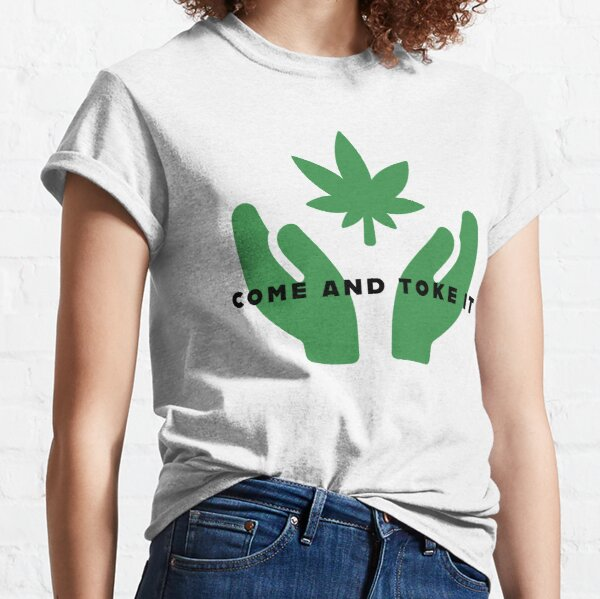Come And Toke It  Classic T-Shirt