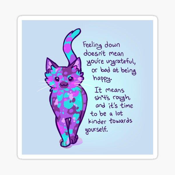 """""""Feeling Down Doesn't Mean You're Ungrateful"""" Purple Tortie Cat Sticker"""