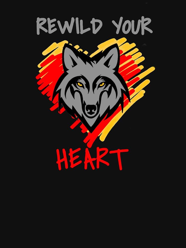 Rewild Your Heart  by WolfShadow27