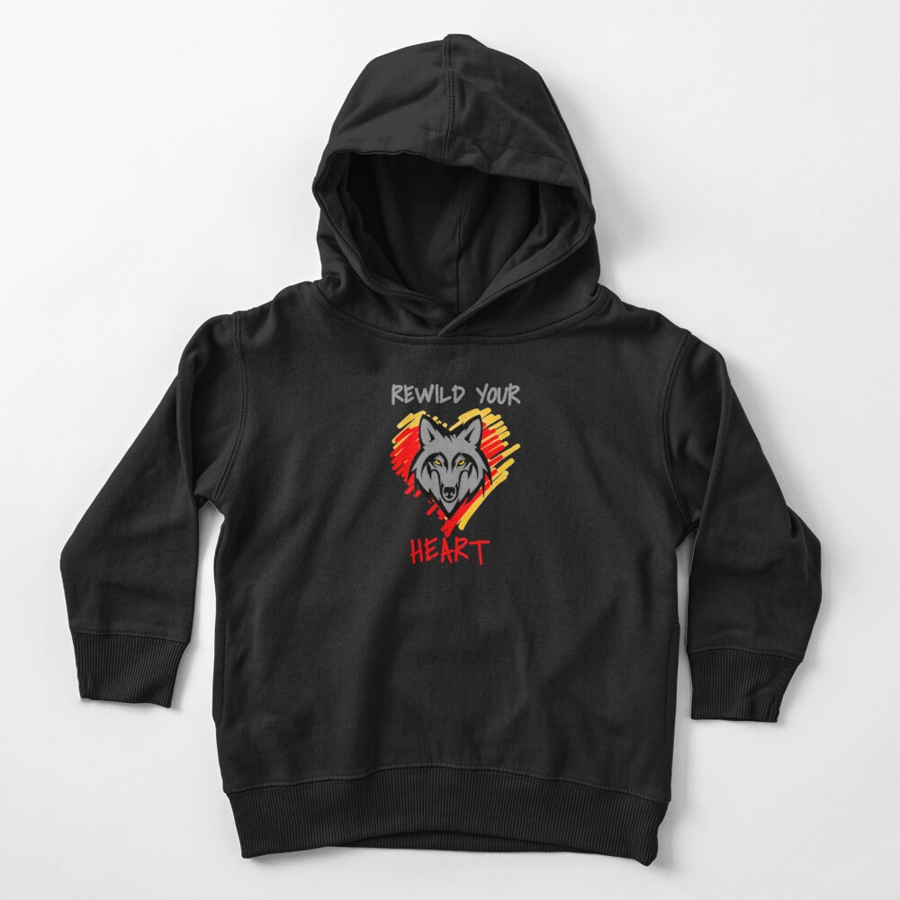 Rewild Your Heart  Toddler Pullover Hoodie