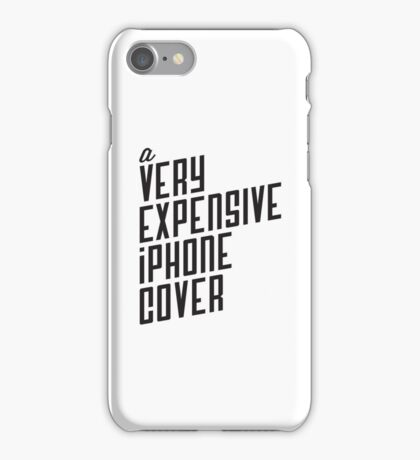 a VERY EXPENSIVE T-SHIRT iPhone Case/Skin