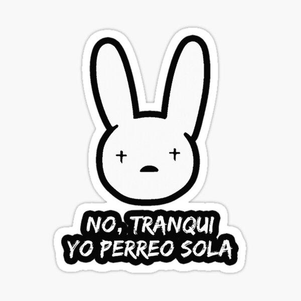 Bad Bunny Yo Perreo Sola Sticker By Blazikin Redbubble