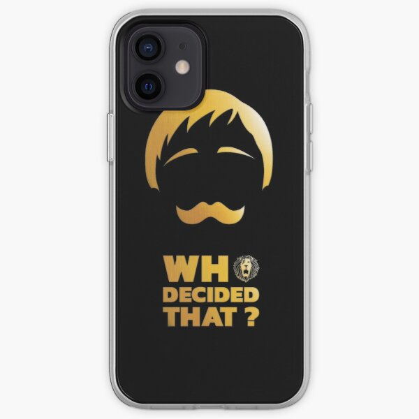 Who decided that? iPhone Soft Case