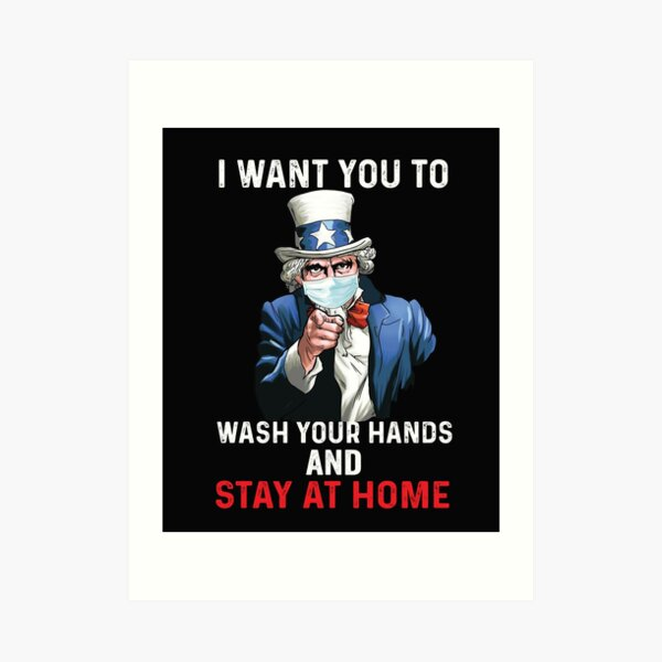I Want You To Wash Your Hands and stay at home Uncle Sam Art Print