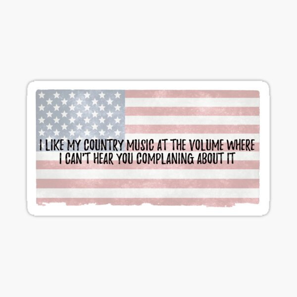 I like my country music // American flag  Sticker