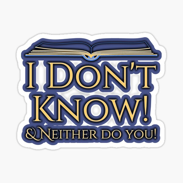 I don't know Sticker