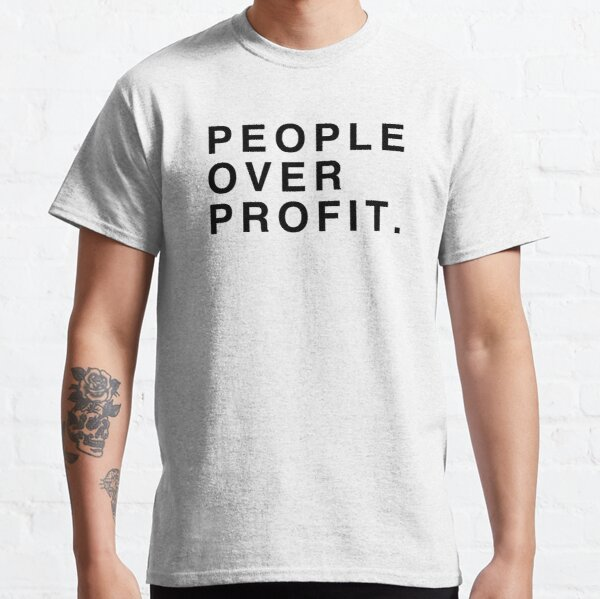 People Over Profit Classic T-Shirt