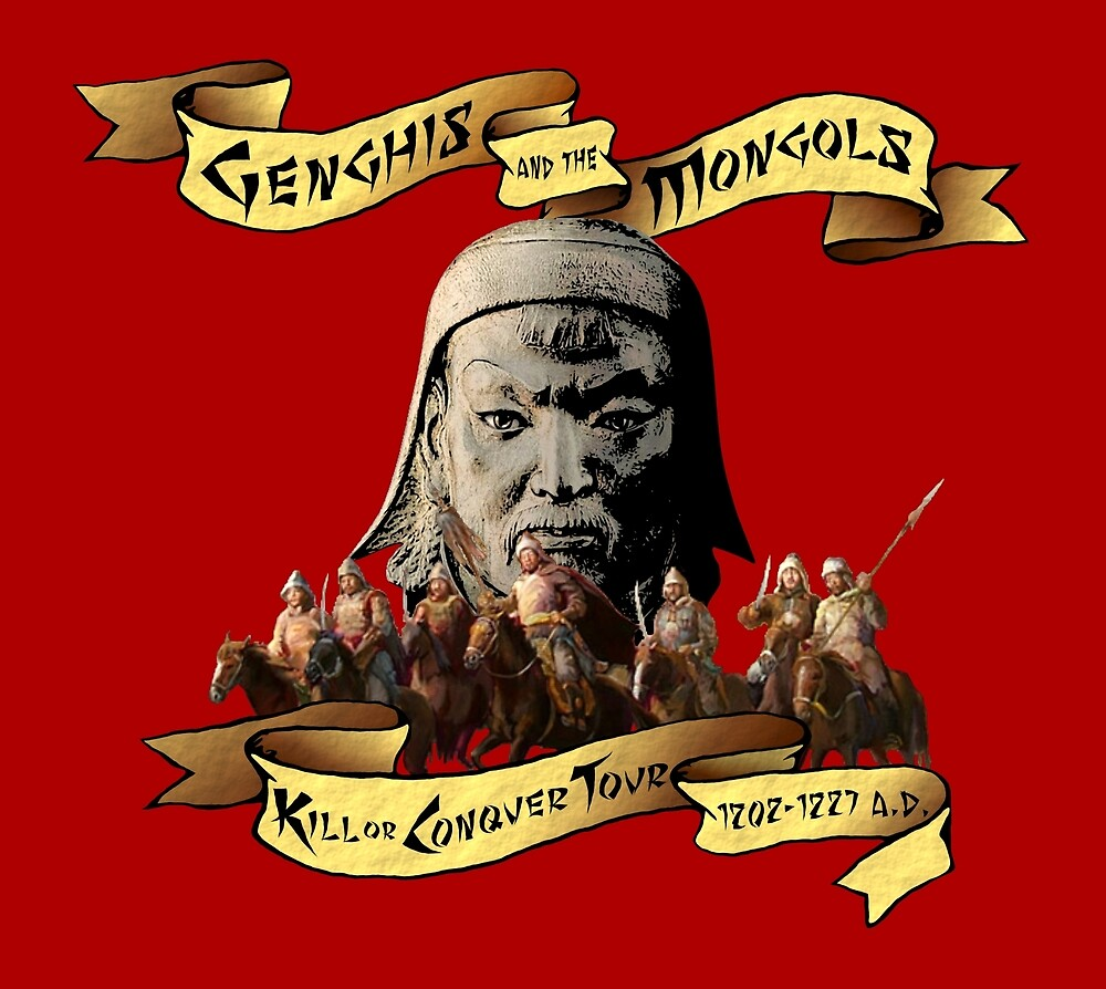 Genghis and the Mongols: Kill or Conquer Tour by BlueEyedDevil